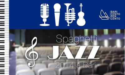 Spaghetti Jazz 2014 a Bari, musica, gusto e mostra Bari 100x100 il 18-25 giugno e il 2 luglio 2014
